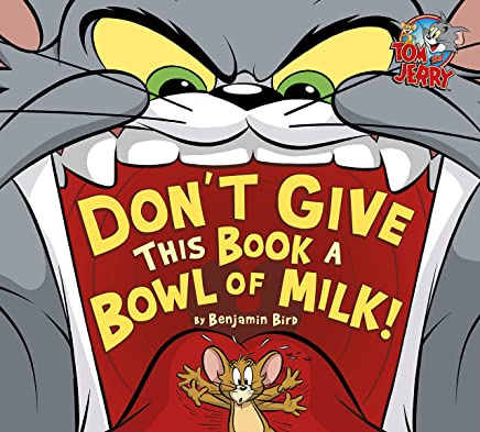 Don't Give This Book a Bowl of Milk! (Tom and Jerry
