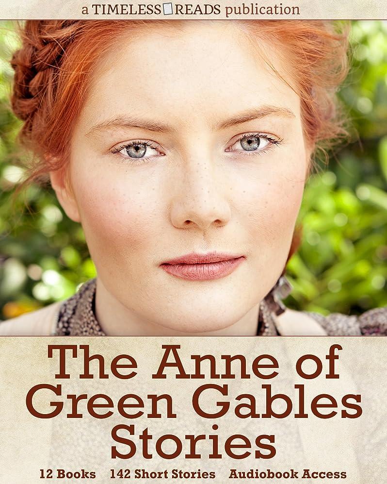 チェス許さない誘発するAnne of Green Gables Stories: 12 Books, 142 Short Stories, Anne of Green Gables, Anne of Avonlea, Anne of the Island, Anne's House of Dreams, Rainbow Valley, ... Chronicles and More (English Edition)