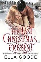The Last Christmas Present: Billionaire Holiday Romance