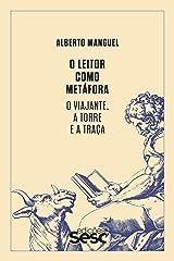 O leitor como metáfora: O viajante, a torre e a traça (Portuguese Edition) Kindle Edition