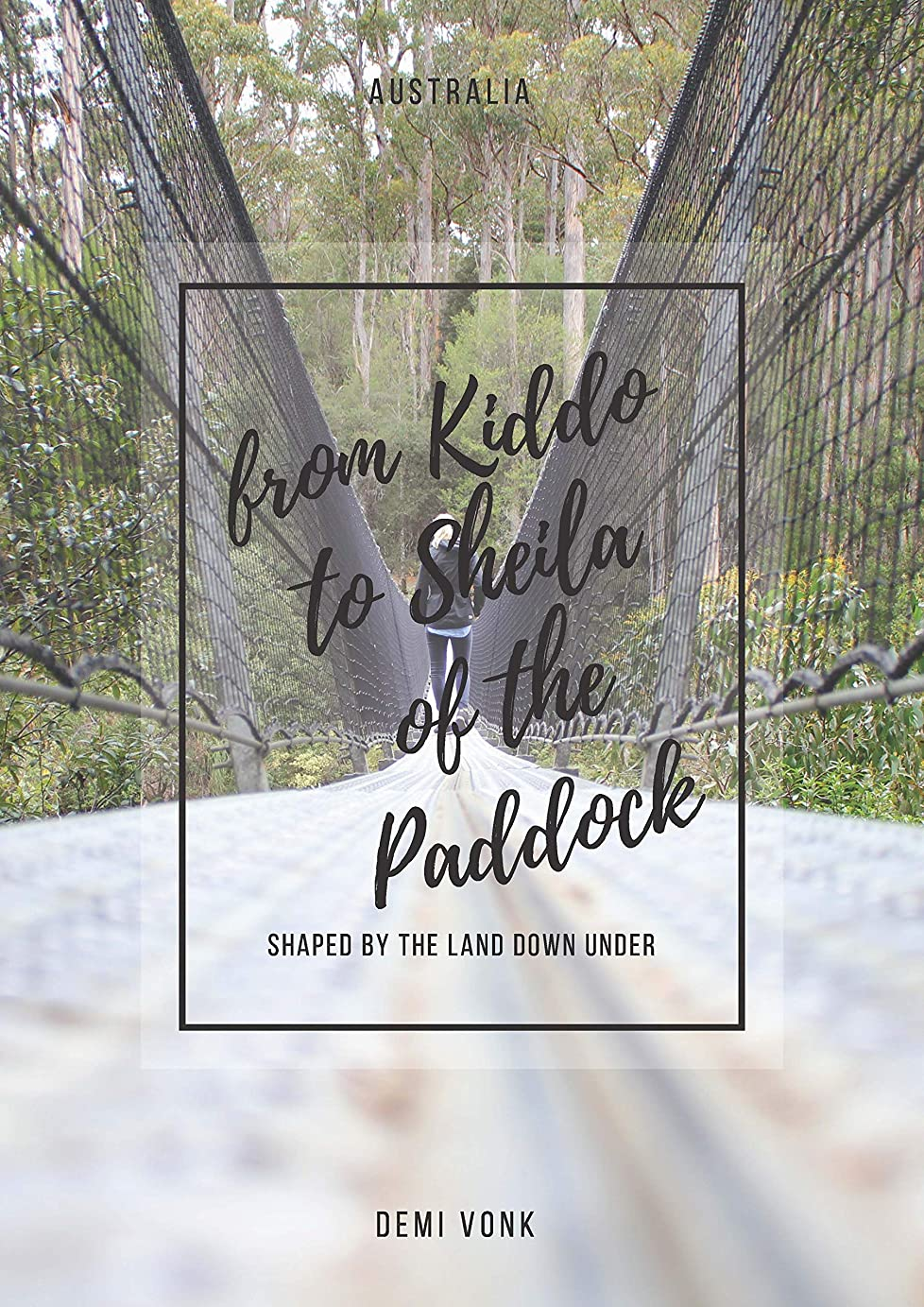 感謝層についてFrom Kiddo to Sheila of the Paddock: Shaped by the land Down Under (English Edition)