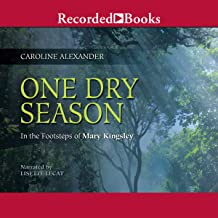 One Dry Season: In the Footsteps of Mary Kingsley