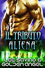 Il tributo alieno (Padroni tsenturion Vol. 2) (Italian Edition)