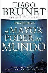 Descubre el Mayor Poder del Mundo: Todo lo que necesitas para una vida extraordinaria (Spanish Edition) eBook Kindle