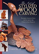 Art of Stylized Wood Carving: Featuring Insights from 14 Top Artists & 5 Step-by-Step Projects (Fox Chapel Publishing) Learn How to Favor Form Over Detail and Follow the Natural State of the Wood