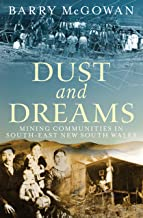 Dust and Dreams: Mining communities in south-east New South Wales