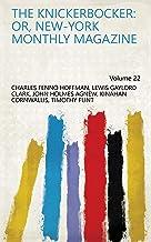 The Knickerbocker: Or, New-York Monthly Magazine Volume 22 (English Edition)