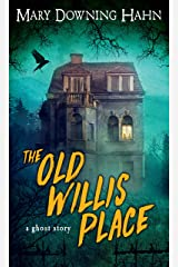 The Old Willis Place: A Ghost Story Kindle Edition