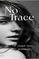No Trace: A Zimbell House Anthology Kindle Edition