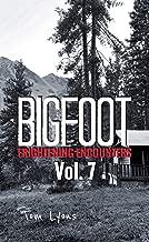 Bigfoot Frightening Encounters: Volume 7