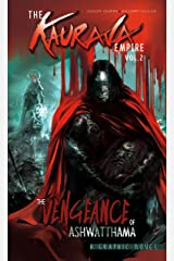The Kaurava Empire: Volume Two: The Vengeance of Ashwatthama: 12 (Campfire Graphic Novels) Paperback