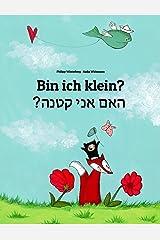 Bin ich klein? ?הנטק ינא םאה: Deutsch-Hebräisch/Iwrit/Ivrit: Zweisprachiges Bilderbuch zum Vorlesen für Kinder ab 2 Jahren (Weltkinderbuch) Kindle Ausgabe