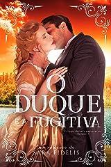 O Duque e a Fugitiva eBook Kindle
