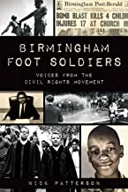 Birmingham Foot Soldiers: Voices from the Civil Rights Movement