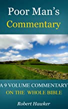 Poor Man's Commentary (Complete and Unabridged): A 9 Volume Commentary on the Whole Bible