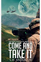 Come and Take It: The Eden Chronicles - Book Two Kindle Edition