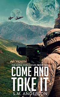 Come and Take It: The Eden Chronicles - Book Two