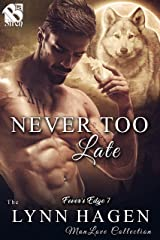 Never Too Late [Fever's Edge 7] (The Lynn Hagen ManLove Collection) Kindle Edition