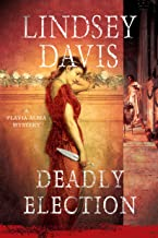 Deadly Election: A Flavia Albia Mystery (Flavia Albia Series Book 3)
