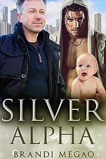 Silver Alpha:  M/M Non-Shifter Alpha/Omega MPREG (New Chicago Omegaverse Book 2) (English Edition)