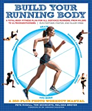Build Your Running Body: A Total-Body Fitness Plan for All Distance Runners, from Milers to Ultramarathoners—Run Farther, ...