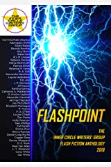 Flashpoint: The Inner Circle Writers' Group Flash Fiction Anthology 2018 Kindle Edition