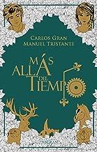 Más allá del tiempo: una novela de fantasía y realismo mágico