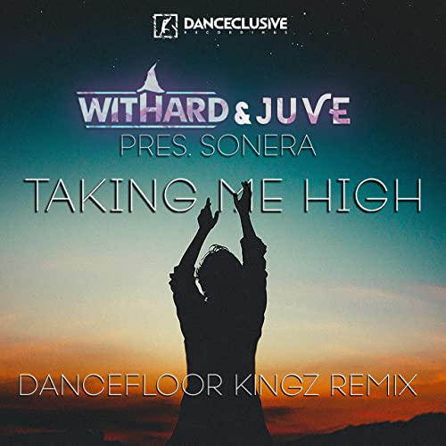 Sonera - Takin' Me High (Dancefloor Kingz Remix)