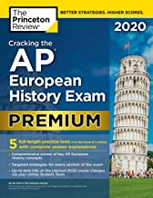 Cracking the AP European History Exam 2020, Premium Edition: 5 Practice Tests + Complete Content Review (College Test Preparation)