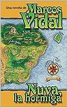 Nuva la hormiga: Una novela de Marcos Vidal (Spanish Edition)