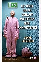 Le vieux qui ne voulait pas fêter son anniversaire (Hors collection) Format Kindle