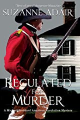 Regulated for Murder: A Michael Stoddard American Revolution Mystery (Michael Stoddard American Revolution Mysteries Book 2) Kindle Edition