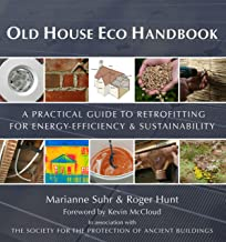 Old House Eco Handbook: A Practical Guide to Retrofitting for Energy-Efficiency & Sustainability. by Roger Hunt, Marianne Suhr