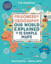 Prisoners of Geography: Our World Explained in 12 Simple Maps (Illustrated Young Readers Edition)