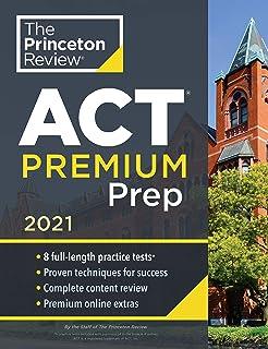 Princeton Review ACT Premium Prep, 2021: 8 Practice Tests + Content Review + Strategies (College Test Preparation)