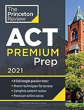 Princeton Review ACT Premium Prep, 2021: 8 Practice Tests + Content Review + Strategies (2021) (College Test Preparation)