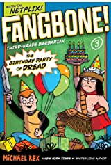 The Birthday Party of Dread (Fangbone! Third Grade Barbarian Book 3) Kindle Edition