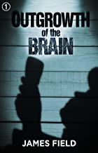 Outgrowth of the Brain: a short sci-fi yarn (The Cloud Brothers Short Stories Book 1)