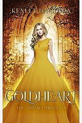 Goldheart: A Retelling of Rumpelstiltskin (The Andari Chronicles Book 2) Kindle Edition