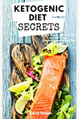 Ketogenic Diet Secrets: Who It's For, Why It Works, and 50+ Quick and Easy Recipes to Get You Started (Keto for Beginners Book 1) Kindle Edition