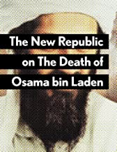 The New Republic on The Death of Osama bin Laden