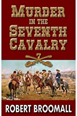 Murder in the Seventh Cavalry Kindle Edition
