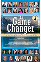 The Game Changer - Vol. 4: Inspirational Stories That Changed Lives Kindle Edition