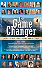 The Game Changer - Vol. 4: Inspirational Stories That Changed Lives