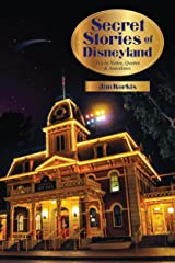 Secret Stories of Disneyland: Trivia Notes, Quotes, and Anecdotes Kindle Edition