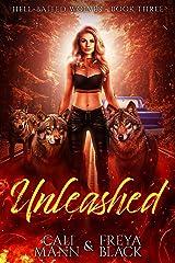 Unleashed: A Reverse Harem Shifer Romance (Hell Baited Wolves Book 3) Kindle Edition