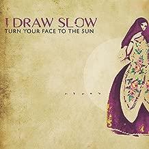 i draw slow