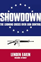 Showdown: The Looming Crisis Over Gun Control