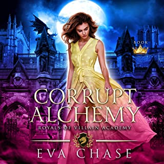 Corrupt Alchemy: Royals of Villain Academy, Book 5