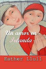 Un amor en Irlanda (Amor es una historia nº 4) Versión Kindle